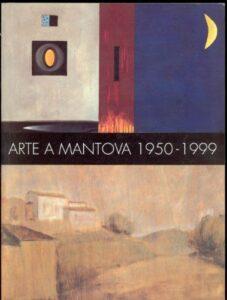 Arte a Mantova 1950-1999